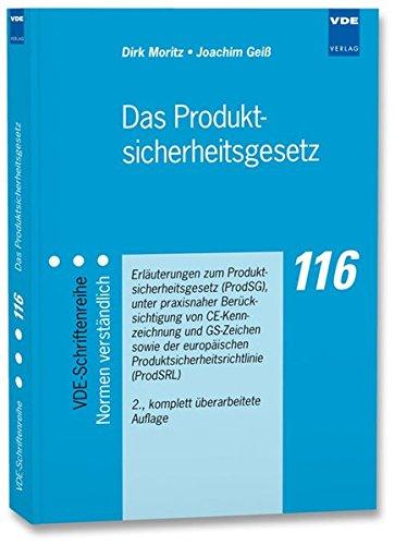 Das Produktsicherheitsgesetz: Erläuterungen zum Produktsicherheitsgesetz (ProdSG), unter praxisnaher Berücksichtigung von CE-Kennzeichnung und ... ... (VDE-Schriftenreihe - Normen verständlich)