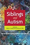 img - for Siblings and Autism: Stories Spanning Generations and Cultures book / textbook / text book
