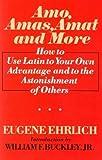 Amo, Amas, Amat and More, Eugene Ehrlich, 0061812498