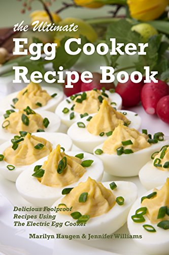 The ultimate egg cooker recipe book delicious foolproof recipes the ultimate egg cooker recipe book delicious foolproof recipes using your electric egg cooker by forumfinder Image collections
