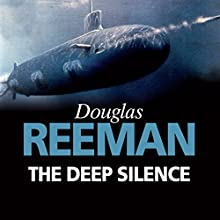The Deep Silence Audiobook by Douglas Reeman Narrated by David Rintoul