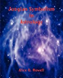 Jungian Symbolism in Astrology, Alice O. Howell, 0866906231