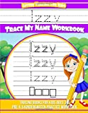 #8: Letter Tracing for Kids Izzy Trace My Name Workbook: Tracing Books for Kids Ages 3 - 5 Pre-K & Kindergarten Practice Workbook