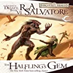 The Halfling's Gem: Legend of Drizzt: Icewind Dale Trilogy, Book 3 | R. A. Salvatore
