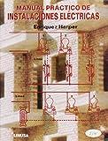 img - for Manual practico de instalaciones electricas / Practical electrical installation manual (Spanish Edition) book / textbook / text book