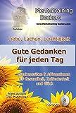 Hörbuch: Liebe, Lachen, Leichtigkeit - Gute Gedanken für jeden Tag - Glaubenssätze & Affirmationen für Gesundheit, Zufriedenheit und Glück - durch ... ... (Selbsthilfe CD) (Mentaltraining-Beckers)
