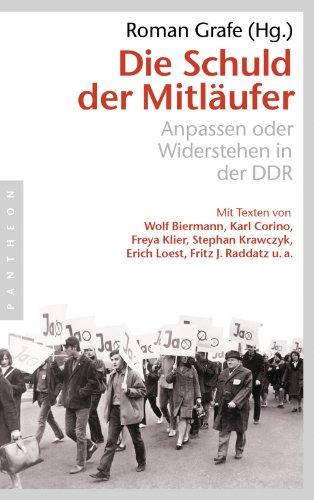 Die Schuld der Mitläufer: Anpassen oder Widerstehen in der DDR (German Edition) (Anpassen Oder Anpassen)
