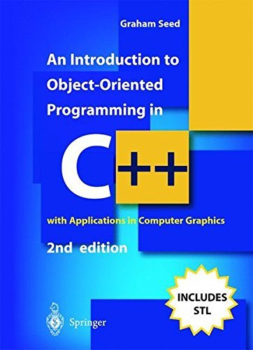 An Introduction to Object-Oriented Programming in C++: with Applications in Computer Graphics by Graham M. Seed (2001-06-15)