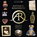 Antiques Roadshow: 40 Years of Great Finds Audiobook by Paul Atterbury, Marc Allum Narrated by Paul Atterbury, Marc Allum