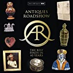 Antiques Roadshow: 40 Years of Great Finds | Paul Atterbury,Marc Allum