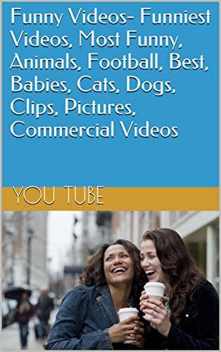 Funny Videos- Funniest Videos, Most Funny, Animals, Football, Best, Babies, Cats, Dogs, Clips, Pictures, Commercial Videos