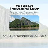 The Great Indochina Loop, Angelo Villagomez, 1453798722