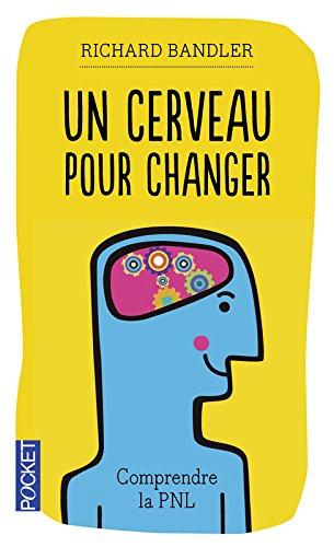 Pour Changer (Un cerveau pour changer (French Edition))