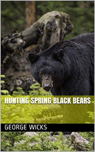 Hunting Spring Black Bears (Montana Hunting Book 1)