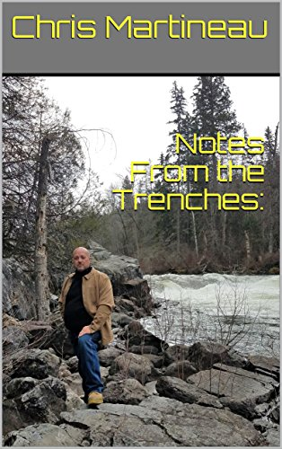 Notes From the Trenches: by [Martineau, Chris]