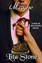Maybe: A Wolfe Brothers Novel, Book 2 (Wolfe Brothers series)