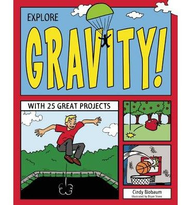 [(Explore Gravity!: With 25 Great Projects )] [Author: Cindy Blobaum] [Nov-2013]