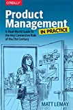 img - for Product Management in Practice: A Real-World Guide to the Key Connective Role of the 21st Century book / textbook / text book