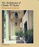 The Architecture of Charles W. Dickey: Hawaii and California