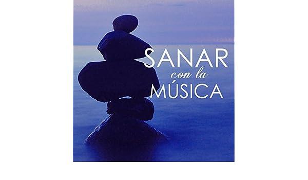 Sanar con la Música - Canciones Sanadoras para Abrir la ...
