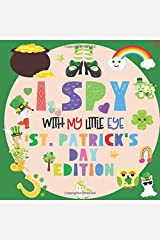I Spy With My Little Eye St. Patrick's Day Edition: A Fun Guessing Game Book for 2-5 Year Olds | Fun & Interactive Picture Book for Preschoolers & Toddlers (St Paddys Day Activity Book) Paperback