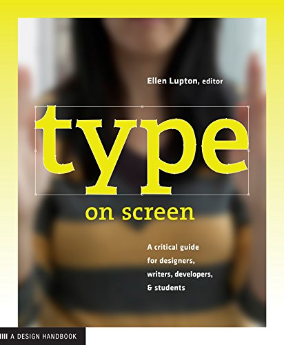 Type on Screen: A Critical Guide for Designers, Writers, Developers, and Students (Design Briefs) by [Lupton, Ellen]