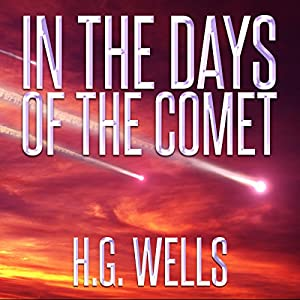 H.G. Wells: In the Days of the Comet Audiobook