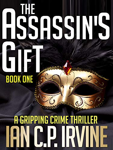 The Assassin's Gift (Book One): A Gripping Crime Thriller