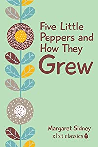 Five Little Peppers And How They Grew by Margaret Sidney ebook deal