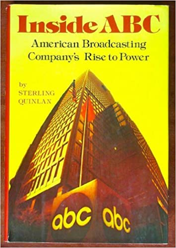 Inside ABC: American Broadcasting Company's rise to power: Sterling
