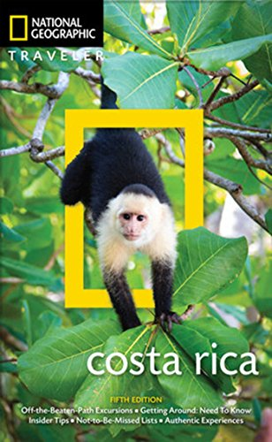 National Geographic Traveler Costa Rica 5th Edition (Off The Beaten Path Costa Rica)