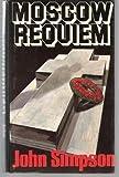 Moscow Requiem, John Simpson, 0312549024