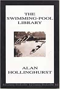 The Swimming Pool Library Alan Hollinghurst 9780965022378 Books