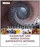 Visualizing Elementary and Middle School Mathematics Methods, 1e