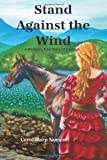 Stand Against the Wind, Carol Harp Norman, 0984431985