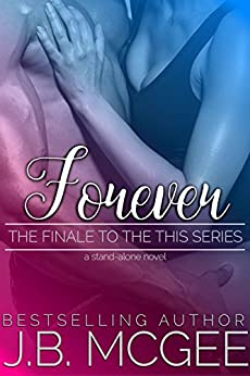 Forever (This Book 5) by [McGee, J.B.]