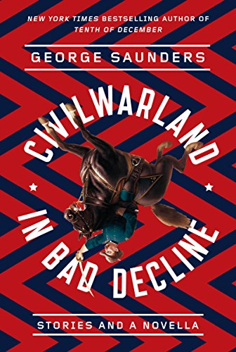 CivilWarLand in Bad Decline: Stories and a Novella cover