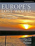 Europe's Lost World: The Rediscovery of Doggerland (Reseach Report)