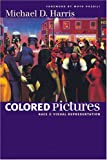 Colored Pictures, Michael D. Harris, 0807856967