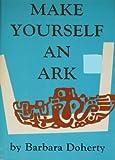 Make Yourself an Ark, Barbara Doherty, 0883471620