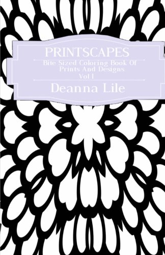 Printscapes: Bite Sized Coloring Book Of Prints & Designs Vol 1 (Printscapes Bite Sized Coloring Books) (Volume 1)