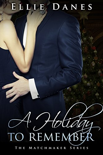 A Holiday to Remember: The Matchmaker Series (Adult Christmas)