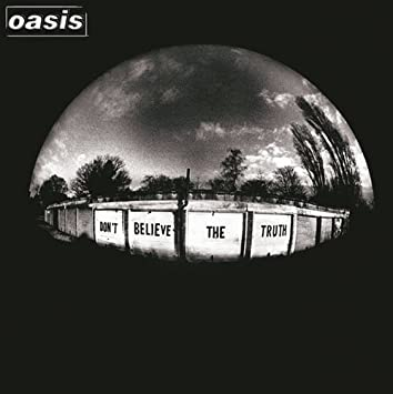 Oasis『Don't Believe The Truth』