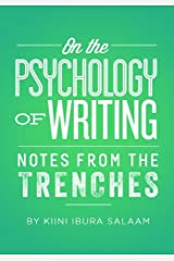 On the Psychology of Writing: Notes from the Trenches (Notes from the Writing Trenches Book 1) Kindle Edition