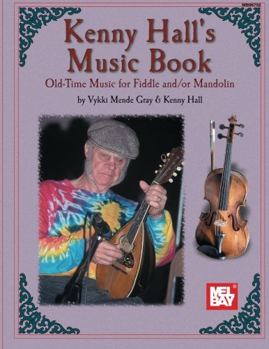 Kenny Hall's Music Book: Old-Time Music for Fiddle and/or Mandolin (Mel Bay Archive -