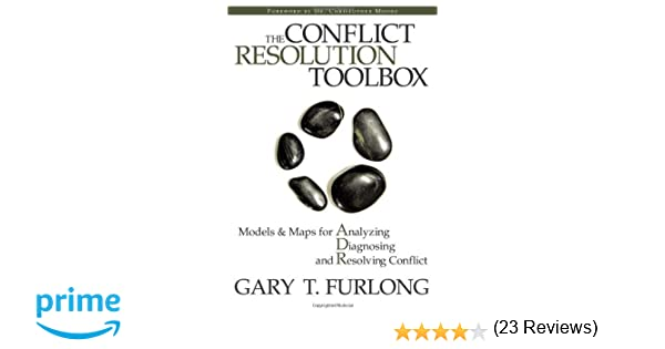 The Conflict Resolution Toolbox: Models and Maps for Analyzing ...