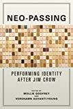#10: Neo-Passing: Performing Identity after Jim Crow