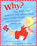 Why?: The Best Ever Question and Answer Book About Nature, Science, and the World Around You