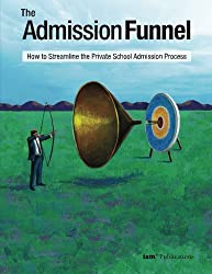 The Admission Funnel: How to Streamline the Private School Admission Process