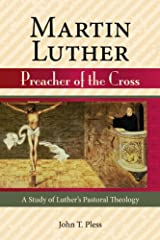 Martin Luther Preacher of the Cross Paperback
